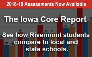 2918-19 Iowa Assessments across top. Iowa Core Report and See how Rivermont Students compare to local and state schools written across the center.